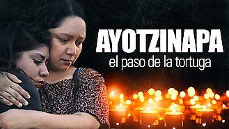 Ayotzinapa, el paso de la tortuga (2018) on Netflix in the USA