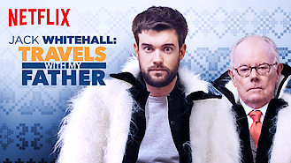 Jack Whitehall: Travels with My Father (2017) on Netflix in Sweden