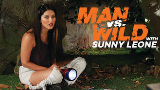 Man vs Wild with Sunny Leone (2018) on Netflix in the USA