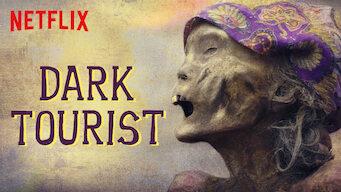 Is Dark Tourist: Season 1 (2018) on Netflix Pakistan